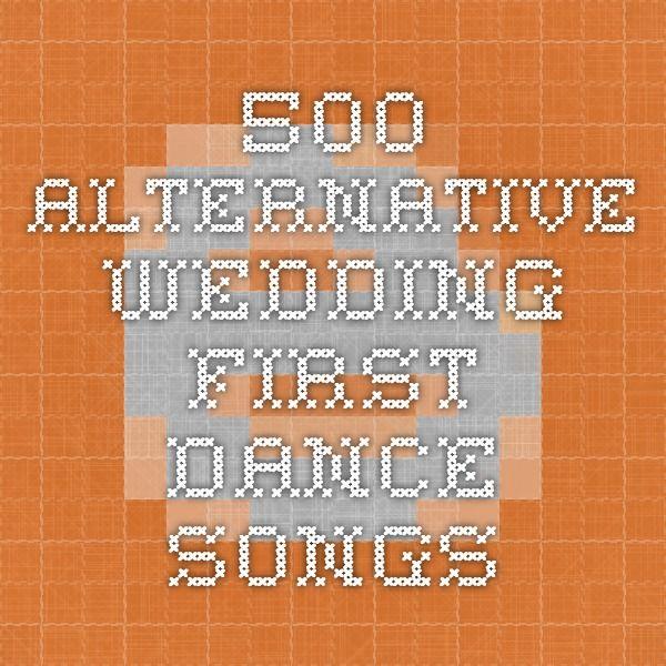 500 Alternative Wedding First Dance Songs
