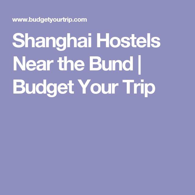 Shanghai Hostels Near the Bund   Budget Your Trip
