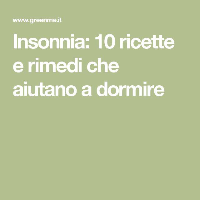 Insonnia: 10 ricette e rimedi che aiutano a dormire
