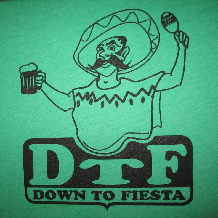 DTF down to fiesta funny drinking mustache party mexican novelty cool t shirt | eBay