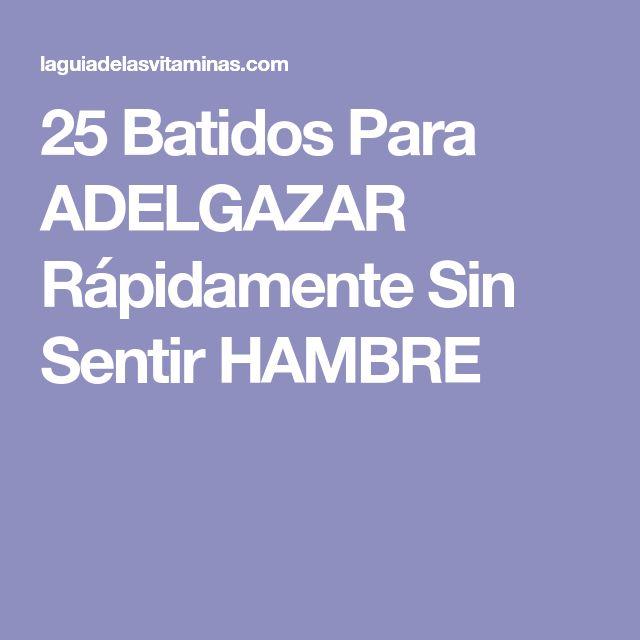 25 Batidos Para ADELGAZAR Rápidamente Sin Sentir HAMBRE
