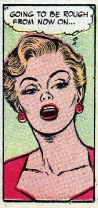"""Comic Girls Say.. """"Going to be rough from now on..."""" #comic#vintage #popart"""