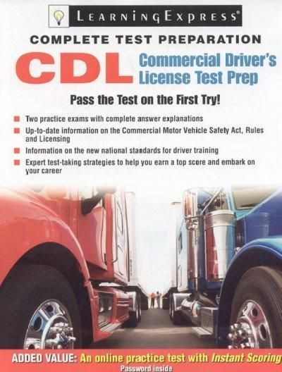 Commercial Driver's License Exam: The Complete Preparation Guide