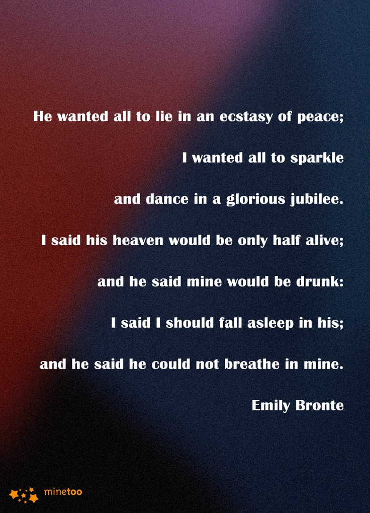 the life and literature of emily bronte Emily bronte - 人物性格  now considered a classic of english literature,  (chapter 16) i cannot live without my life i cannot live without my soul.