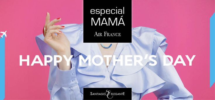Propuesta destacada de hoy: Air France en el Especial Mamá de Santiago Elegante #Diadelamadre #Motherdays #SantiagoElegante_Airfrance #SantiagoElegante_KLM #ViajesyTurismo   #Vitacura