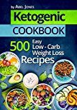 Ketogenic Diet: 500 Easy Low-Carb Weight Loss Recipes (The Complete Beginners Cookbook Guide With Meal Plan) by Abel Jones (Author) #Kindle US #NewRelease #Medical #eBook #ad