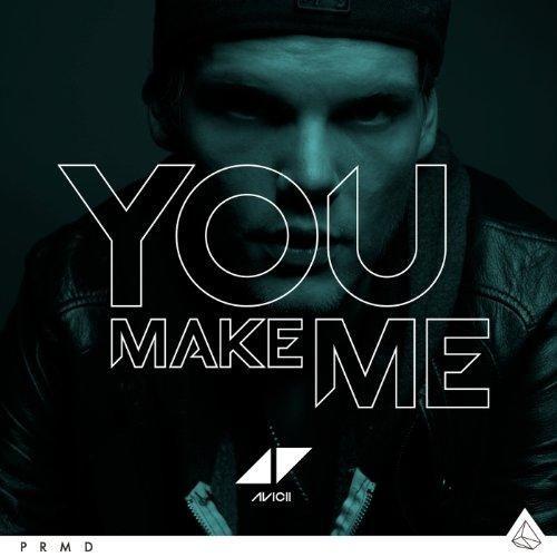 Avicii「You Make Me」。アヴィーチーの音楽
