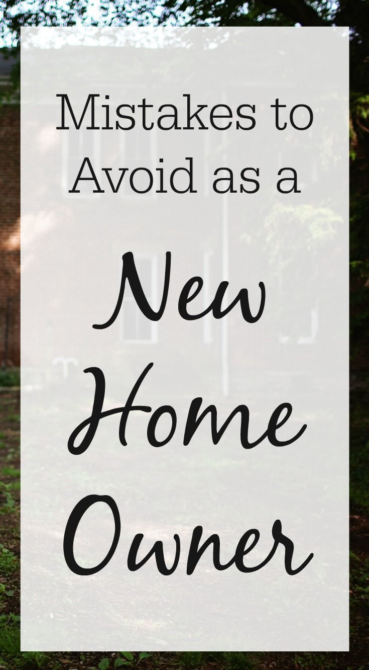As a new homeowner, avoid these easy-to-prevent mistakes that could cost you big time. We know so well the thrill of owning your own house — but don't let the excitement cause you to overlook the basics.
