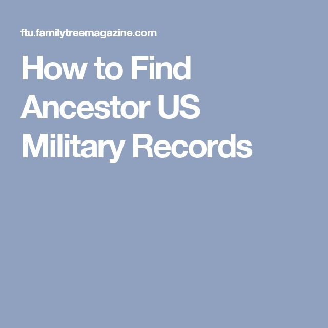 How to Find Ancestor US Military Records