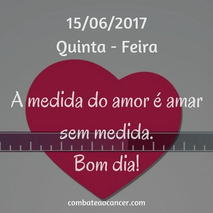 A Medida Do Amor E Amar Sem Medida Bom Dia Combateaocancer Com