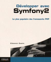 Clément Camin - Développer avec Symfony 2 - Le plus populaire des frameworks PHP.  http://catalogue-bu.univ-lemans.fr/flora/jsp/index_view_direct_anonymous.jsp?PPN=187916918