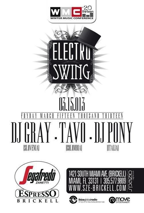 Official Electro Swing Party @ Segafredo Brickell, Miami, USA with TAVO, DJ Pony, DJ Gray / Winter Music Conference 15.03.2013