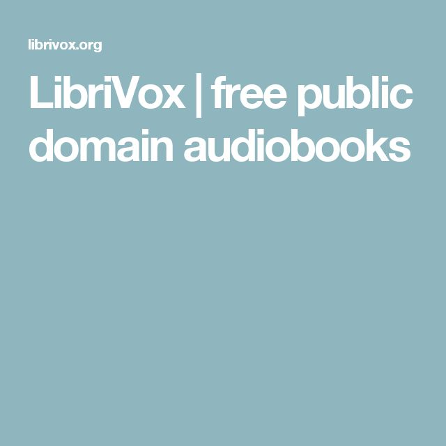 LibriVox | Free Public Domain Audiobooks: Read by volunteers from around the world. To Listen: LibriVox Audiobooks are free for anyone to listen to, on their computers, iPods or other mobile device, or to burn onto a CD. Click and go...