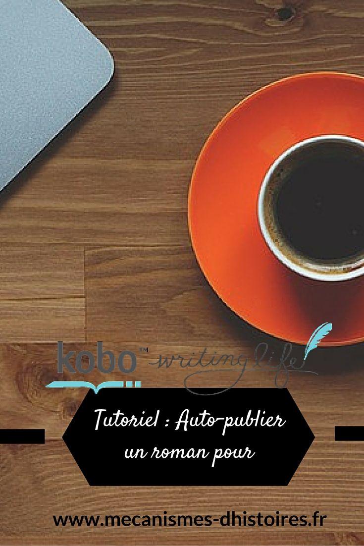 Comment publier un roman avec le programme Kobo Writing Life pour Kobo ? #kobo #autoedition #tutoriel #howto