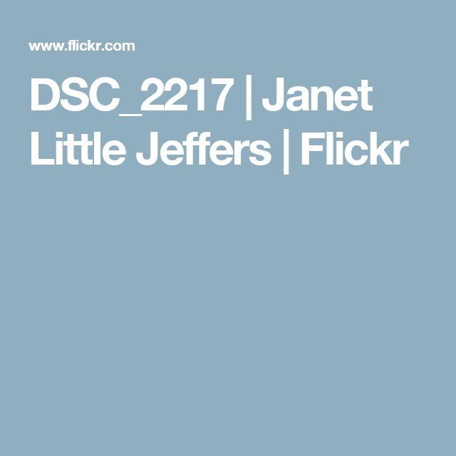 DSC_2217 | Janet Little Jeffers | Flickr