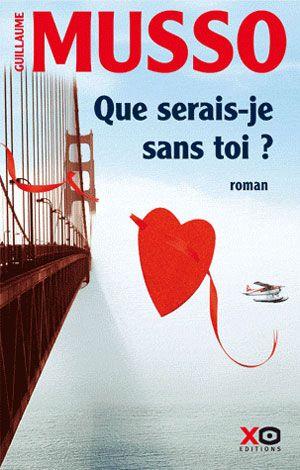 Que serais-je sans toi? (2009) - Guillaume Musso - 300 pages