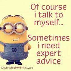 Of course I talk to myself... | lol | Pinterest | Minions, Minions Quotes and Minion Talk