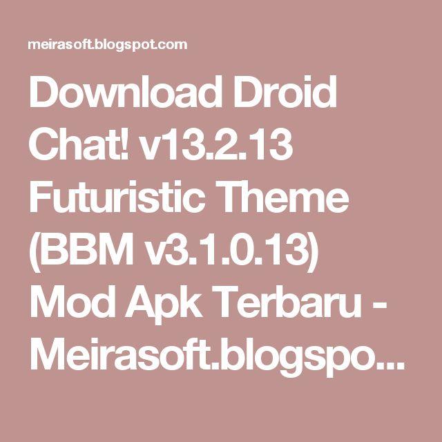 Download Droid Chat! v13.2.13 Futuristic Theme (BBM v3.1.0.13) Mod Apk Terbaru - Meirasoft.blogspot.com