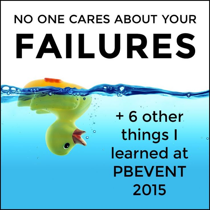 No one cares about your failures (+ 6 other things I learned at PBEVENT) | A Life Less Frantic