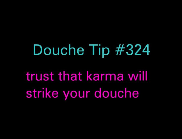 Douche Bag Quotes (6 quotes)
