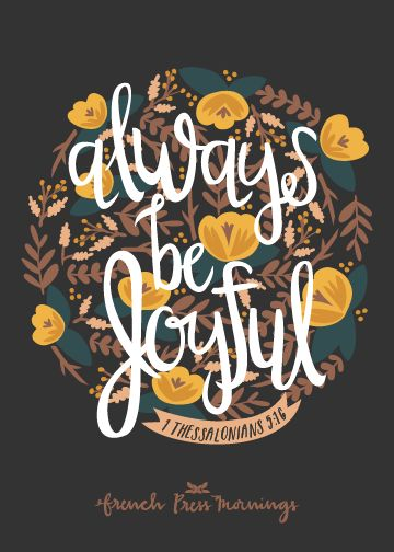 French Press Mornings - 1 Thessalonians 5:16 #encouragingwednesdays #fcwednesdaywisdom #quotes