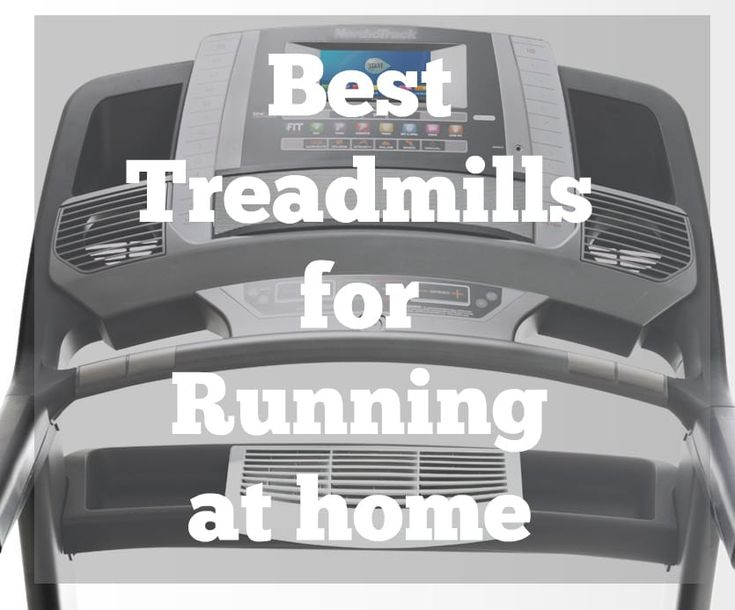 Best At Home Treadmills for Running