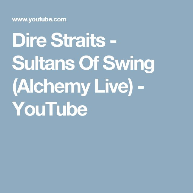 Dire Straits - Sultans Of Swing (Alchemy Live) - YouTube