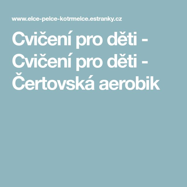 Cvičení pro děti - Cvičení pro děti - Čertovská aerobik