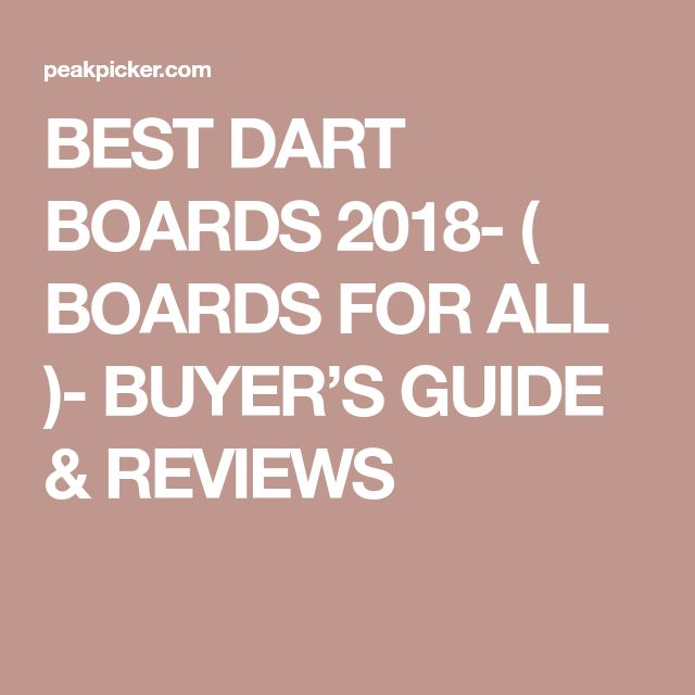 BEST DART BOARDS 2018- ( BOARDS FOR ALL )- BUYER'S GUIDE & REVIEWS