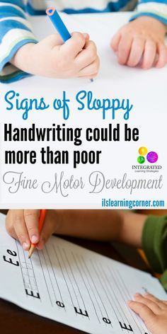 Dysgraphia: Signs of Sloppy Handwriting Could Mean More than Poor Fine Motor Development   http://ilslearningcorner.com