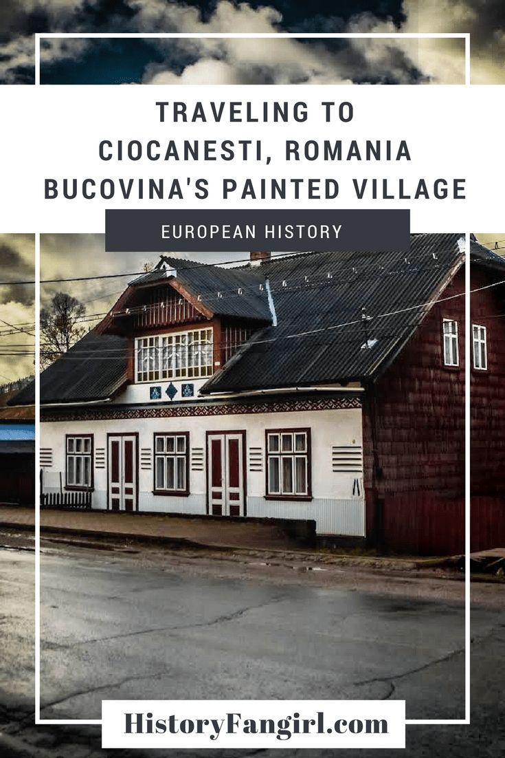 Traveling to Ciocanesti, Romania: Bucovina's Painted Village #travelromania #loveromania