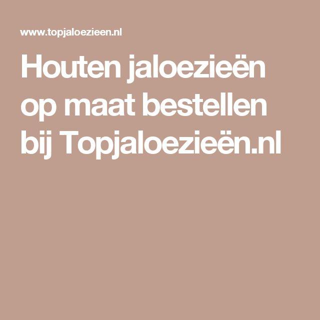 Houten jaloezieën op maat bestellen bij Topjaloezieën.nl