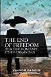 #survival The End of Freedom: How Our Monetary System Enslaves Us (The prepperss guide to surviving economic collapse and loss) (Volume 1) #prepping