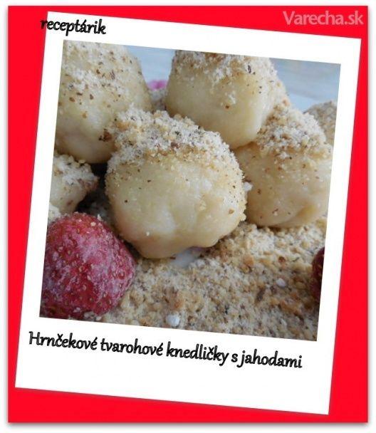 Hrnčekové tvarohové knedličky s jahodami