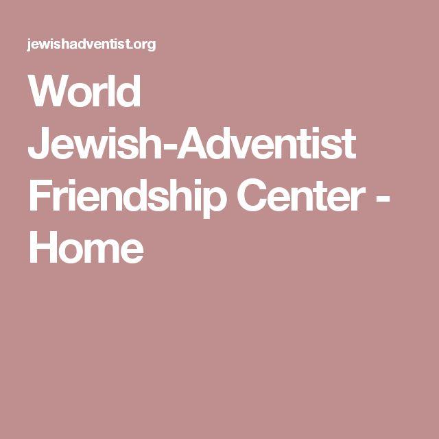 World Jewish-Adventist Friendship Center - Home