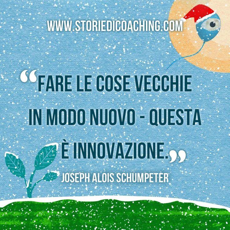 """Da buongiorno a giorno buono. """"Fare le cose vecchie in modo nuovo - questa è innovazione.""""  Joseph Alois Schumpeter www.storiedicoaching.com #coach #buongiorno #vecchio #nuovo #fare #innovazione #schumpeter"""