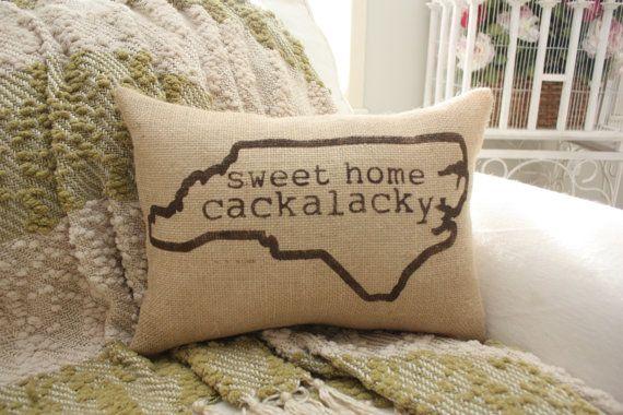 Sweet Home Cackalacky  North Carolina Burlap Pillow by HeSheChic, $28.00