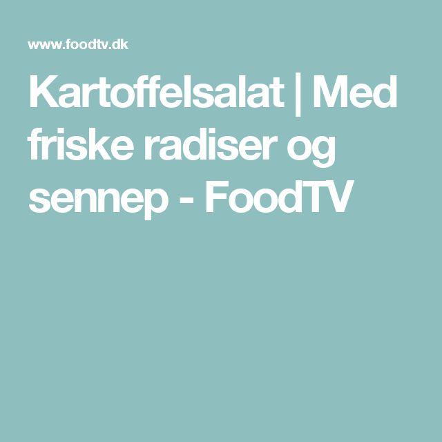 Kartoffelsalat | Med friske radiser og sennep - FoodTV