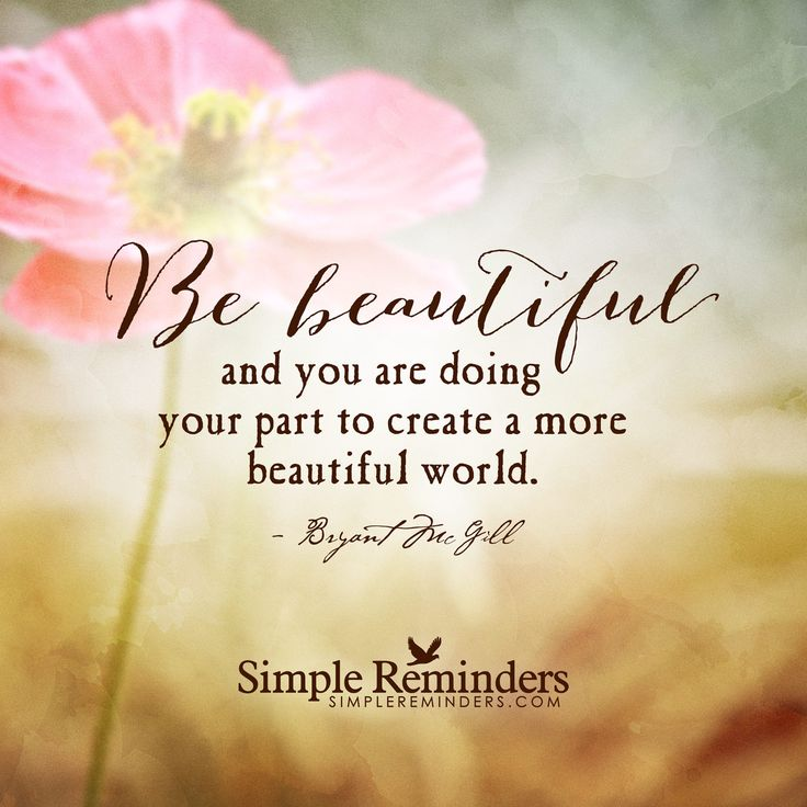 """Simple Beauty Quotes And Sayings: """"The Best Way To Create A Better World"""" By Bryant McGill"""