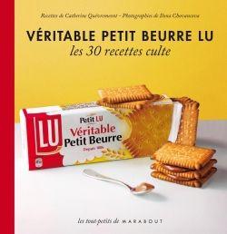 Véritable petit beurre Lu - Les 30 recettes culte