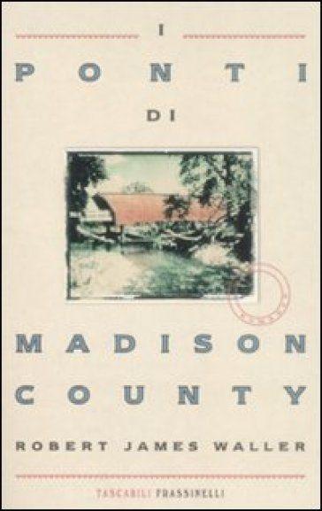 I ponti di Madison County - Robert James Waller