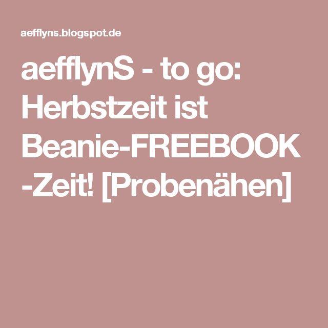 aefflynS - to go: Herbstzeit ist Beanie-FREEBOOK-Zeit! [Probenähen]