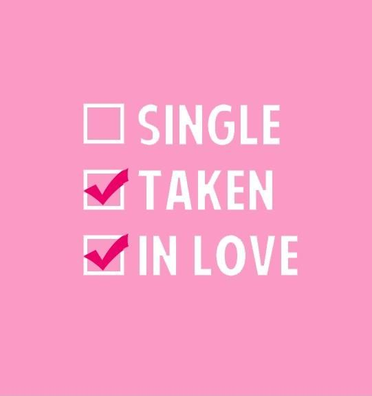 Single. Taken. In love. #PictureQuotes