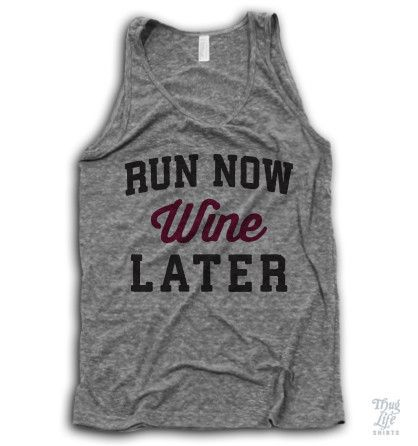 run now, wine later.