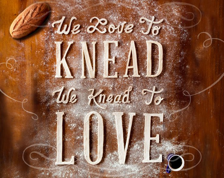 niedlov 39 s breadworks we love to knead we knead to love quote typography. Black Bedroom Furniture Sets. Home Design Ideas