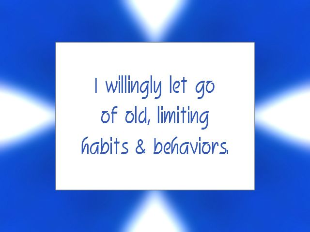 "Daily Affirmation for July 24, 2015 #affirmation #inspiration - ""I willingly let go of old, limiting habits and behaviors."""