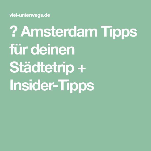 ▷ Amsterdam Tipps für deinen Städtetrip + Insider-Tipps