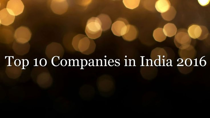 Top 10 Companies in India 2016