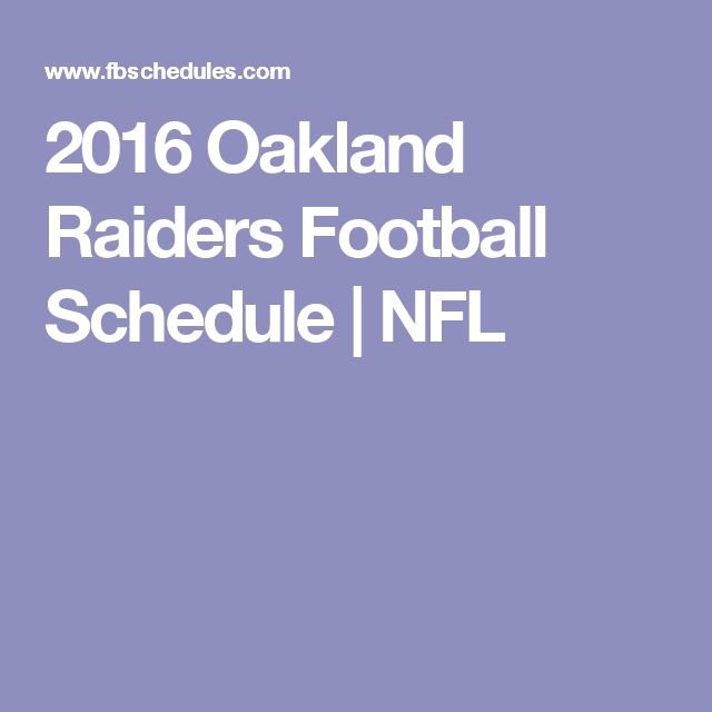 2016 Oakland Raiders Football Schedule | NFL