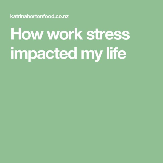 How work stress impacted my life